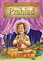 Little Heroes Prahlad by Agrawal Lata
