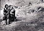 Ladakh by Prabir C. Purkayastha