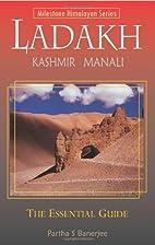 Ladakh: The Essential Guide (Milestone…