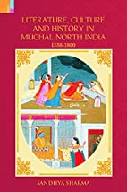 Literature, Culture and History in Mughal…
