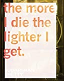 McEvilley, Thomas: Sudarshan Shetty: The More I Die the Lighter I Get
