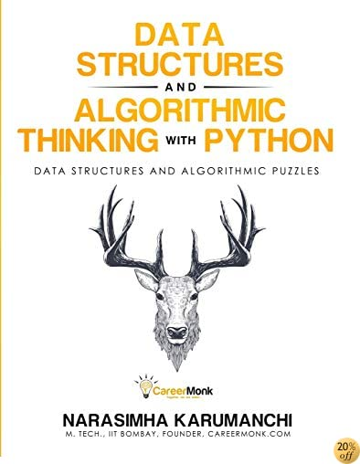 TData Structure and Algorithmic Thinking with Python: Data Structure and Algorithmic Puzzles