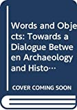 Steinsland, Gro: Words and Objects: Towards a Dialogue Between Archaeology and History of Religion