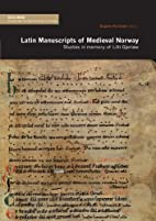 Latin Manuscripts of Medieval Norway.…