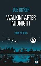 Walkin' After Midnight: Crime Stories by Joe…