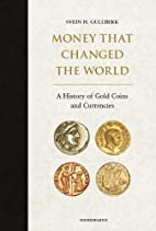 Money That Changed the World: A History of…