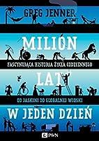Milion lat w jeden dzien by Greg Jenner