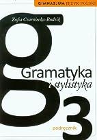 Gramatyka i stylistyka : język polski :…