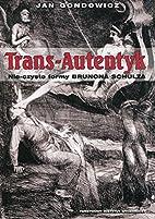 Trans-Autentyk : nie-czyste formy Brunona…