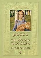 Droga do Zielonego Wzgorza by Bugde Wilson