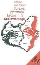 Sprawa premiera Leona Kozłowskiego :…