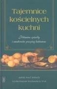 Tajemnice kościelnych kuchni by Josef…