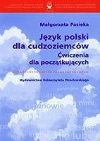 Jezyk polski dla cudzoziemcow by Malgorzata…