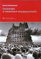 Socjologia w badaniach dwujęzyczności :…