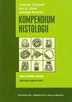 Kompendium histologii by Jan A. Litwin