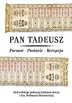 Pan Tadeusz : poemat, postacie, recepcja by…