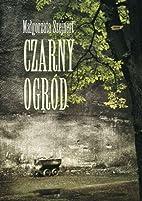Czarny ogród by Szejnert Malgorzata
