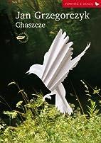 Chaszcze by Jan Grzegorczyk