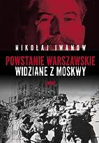 Powstanie Warszawskie widziane z Moskwy by…