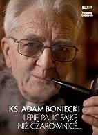 Lepiej palić fajkę niż czarownice... by…