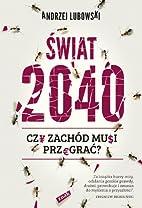 Swiat 2040 Czy Zachód musi przegrac? by…