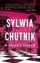 W krainie czarow by Sylwia Chutnik