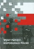 Wezly pamieci niepodleglej Polski by Najder…