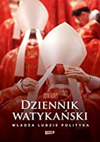 Dziennik watykanski by John Thavis
