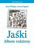 Jaski Album rodzinny by Jean-Philippe…