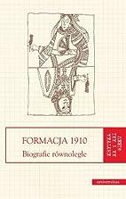 Formacja 1910 : biografie równoległe by…