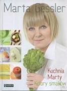 Kuchnia Marty Kolory smakow by Marta Gessler