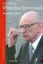 Władysław Bartoszewski : skąd pan jest? :…