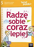 Teraz polski! : radzę sobie coraz lepiej :…