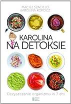 Karolina na detoksie by Maciej Szacillo