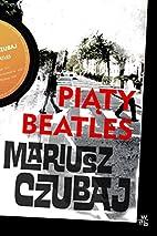 Piąty Beatles by Mariusz Czubaj