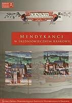 Mendykanci w średniowiecznym Krakowie by…