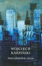 Amerykańskie cienie by Wojciech Karpiński