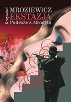 Ekstazja: Podroze Z Afrodyta (Polish…