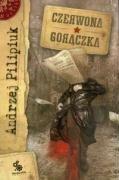 Czerwona gorączka by Andrzej Pilipiuk