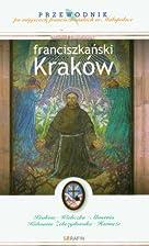 Franciszkański Kraków : przewodnik po…
