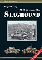 U.S Armored Car Staghound by Roger V. Lucy