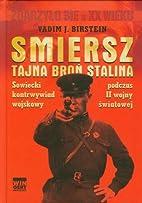 Smiersz. Tajna broń Stalina. Sowiecki…