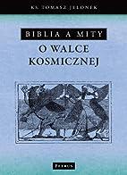Biblia a mity o walce kosmicznej by Jelonek…