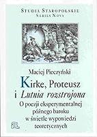 Kirke, Proteusz i Lutnia rozstrojona : o…