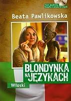 Blondynka na jezykach. Wloski CD MP3…