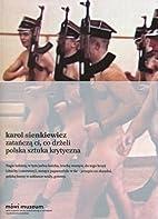Zatańczą ci, co drżeli : polska sztuka…
