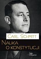 Nauka o konstytucji by Carl Schmitt