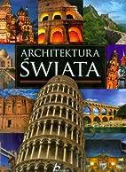 Architektura swiata by Bak Jolanta Adamska…