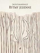Rytmy jesienne by Jacek Łukasiewicz