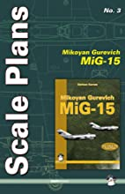 Scale Plans No. 3 MiG-15: Mikoyan Gurevich…